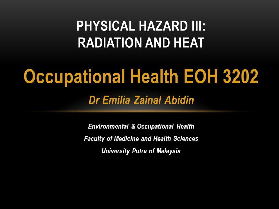 Physical hazard III: Radiation and Heat