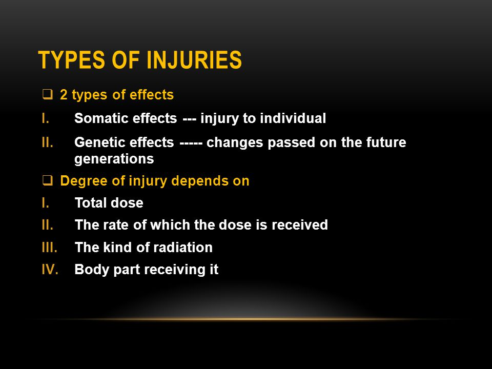 Types of injuries 2 types of effects