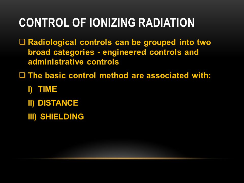 Control of ionizing radiation