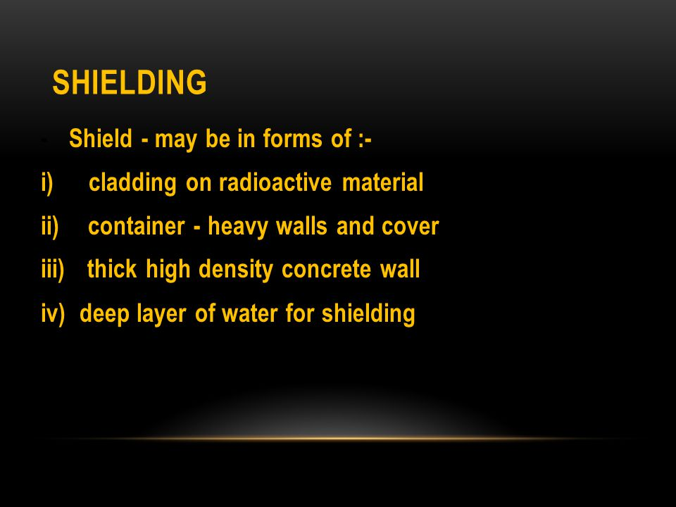 Shielding - Shield - may be in forms of :-