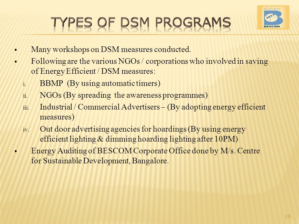Types of DSM Programs Many workshops on DSM measures conducted.