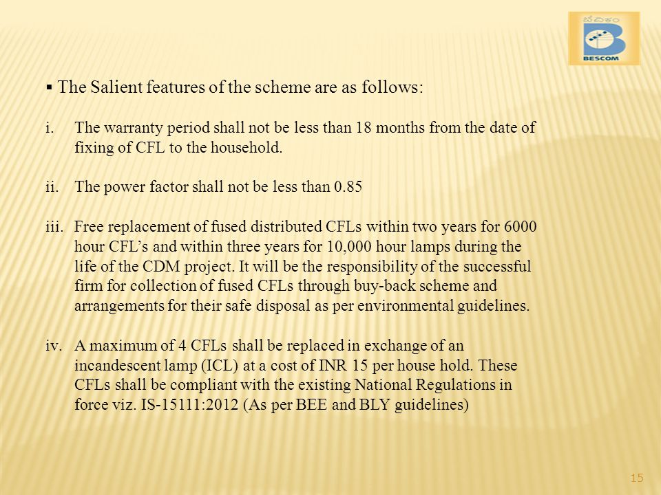 The Salient features of the scheme are as follows: