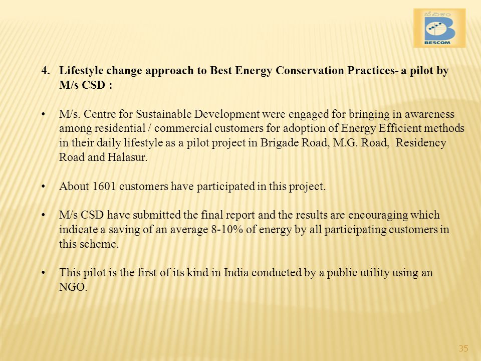 Lifestyle change approach to Best Energy Conservation Practices- a pilot by M/s CSD :