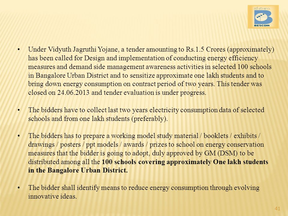 Under Vidyuth Jagruthi Yojane, a tender amounting to Rs. 1