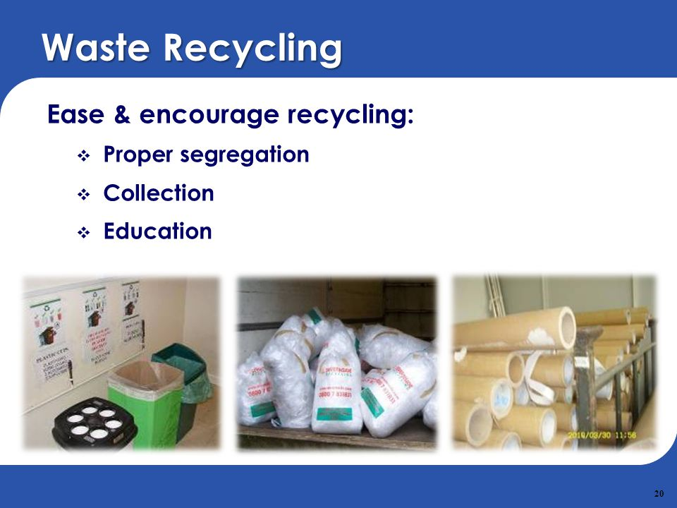 Waste Recycling Ease & encourage recycling: Proper segregation