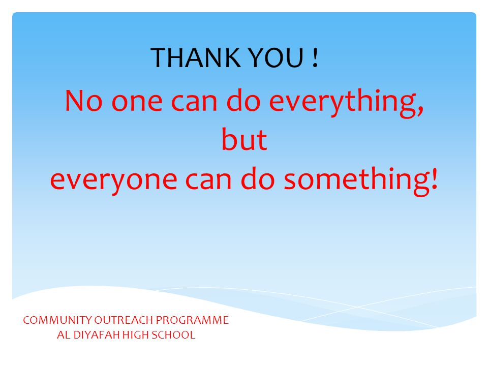 No one can do everything, but everyone can do something!