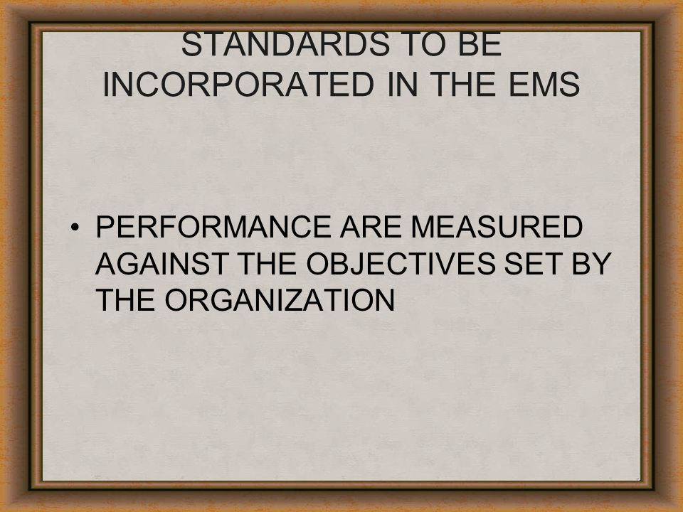 STANDARDS TO BE INCORPORATED IN THE EMS