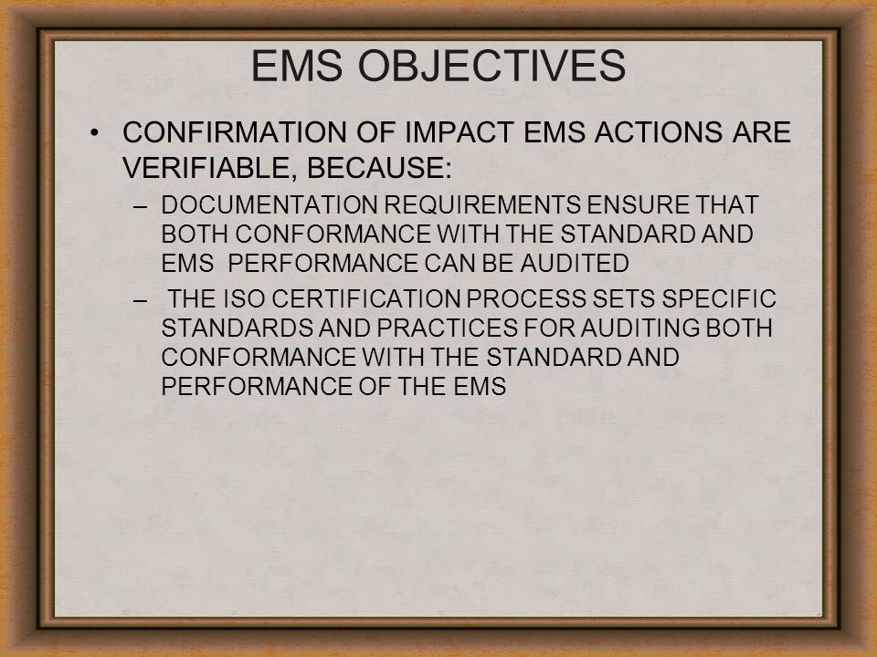 EMS OBJECTIVES CONFIRMATION OF IMPACT EMS ACTIONS ARE VERIFIABLE, BECAUSE: