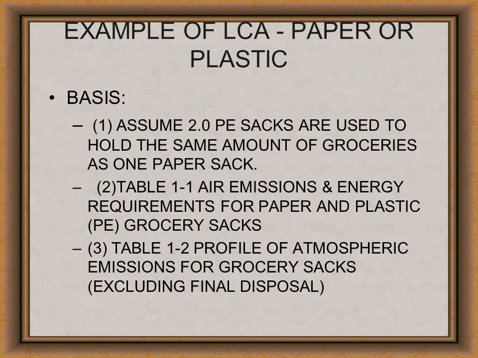EXAMPLE OF LCA - PAPER OR PLASTIC