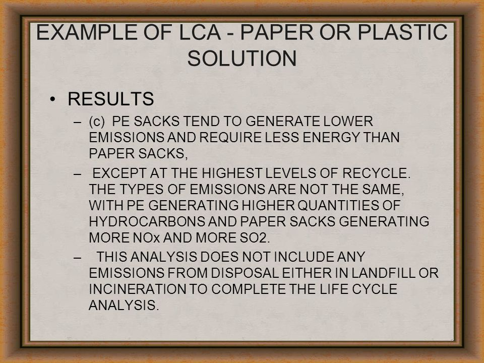EXAMPLE OF LCA - PAPER OR PLASTIC SOLUTION