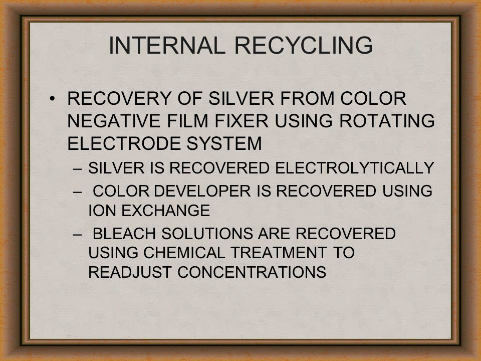 INTERNAL RECYCLING RECOVERY OF SILVER FROM COLOR NEGATIVE FILM FIXER USING ROTATING ELECTRODE SYSTEM.