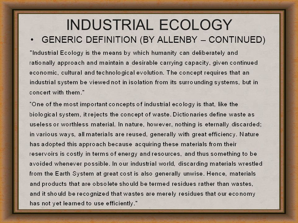 INDUSTRIAL ECOLOGY GENERIC DEFINITION (BY ALLENBY – CONTINUED)