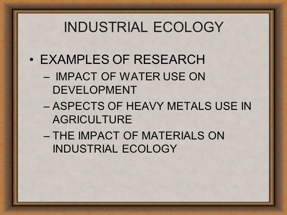 INDUSTRIAL ECOLOGY EXAMPLES OF RESEARCH