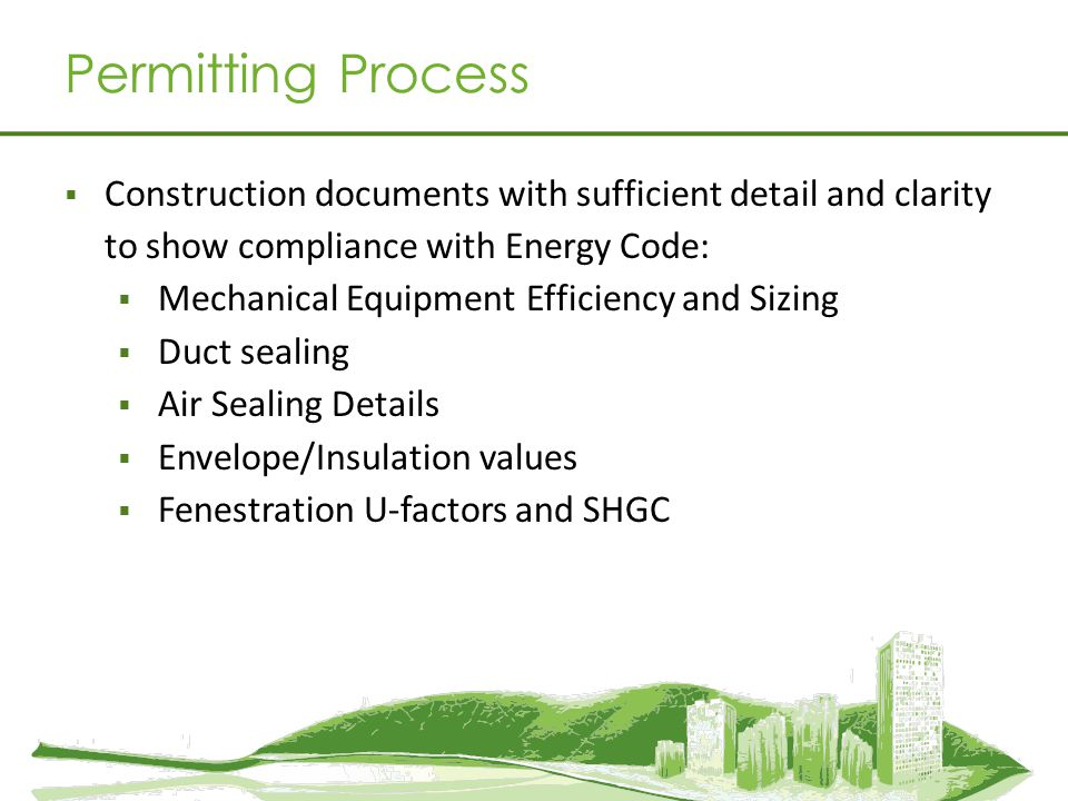 Permitting Process Construction documents with sufficient detail and clarity to show compliance with Energy Code: