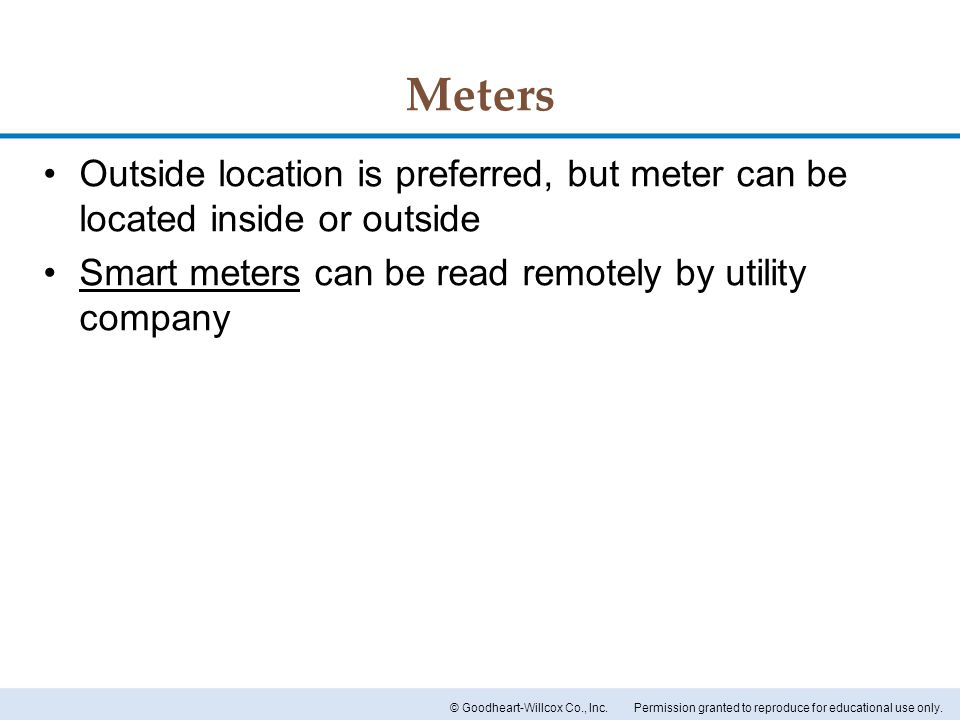 Meters Outside location is preferred, but meter can be located inside or outside.