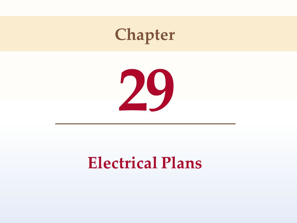 Chapter 29 Electrical Plans
