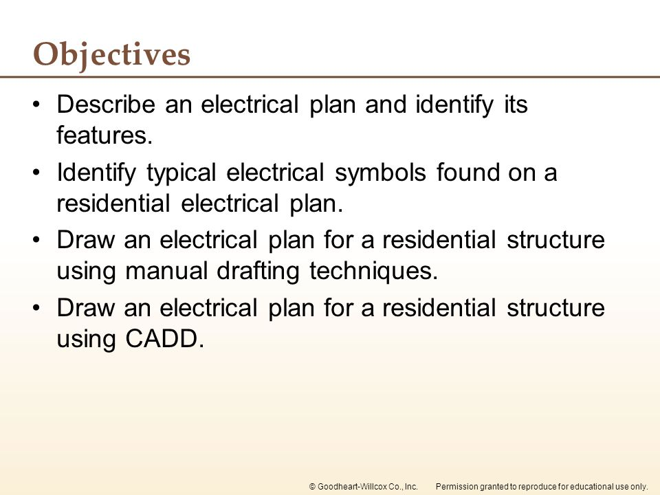 Objectives Describe an electrical plan and identify its features.