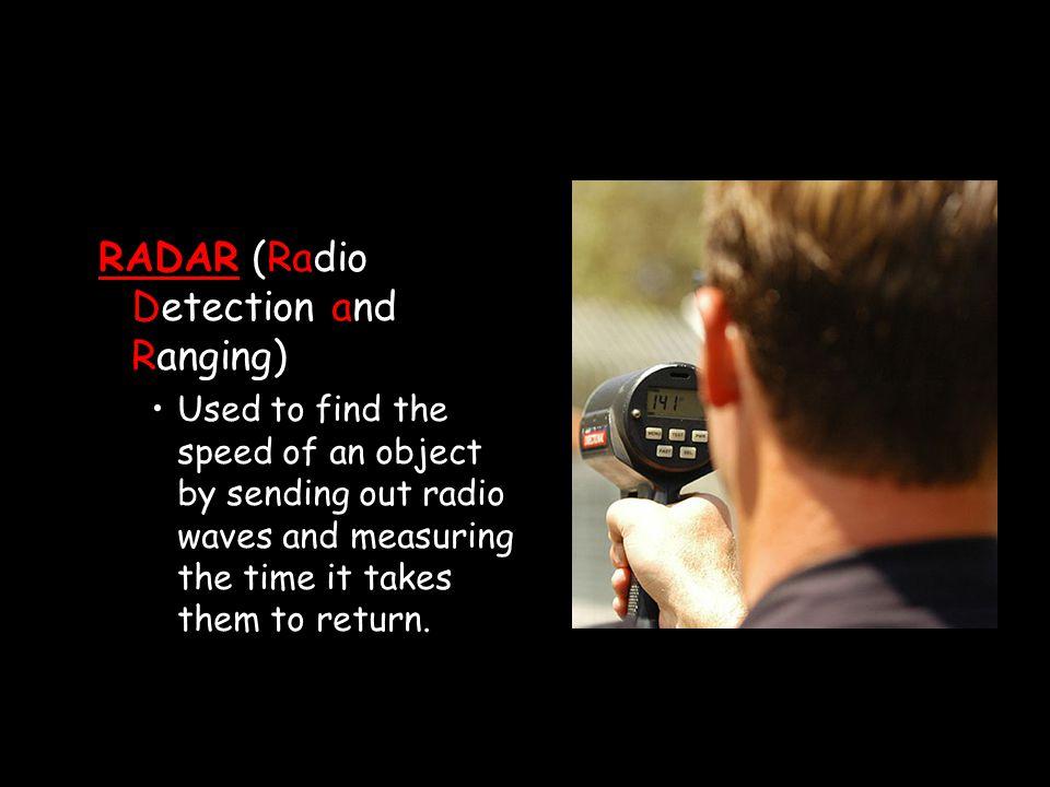 RADAR (Radio Detection and Ranging)