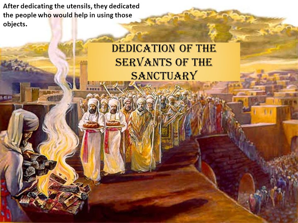 DEDICATION OF THE SERVANTS OF THE SANCTUARY