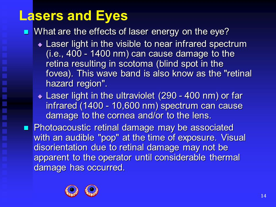 Lasers and Eyes What are the effects of laser energy on the eye