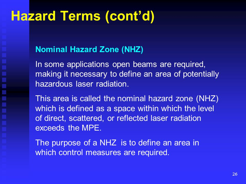 Hazard Terms (cont'd) Nominal Hazard Zone (NHZ)