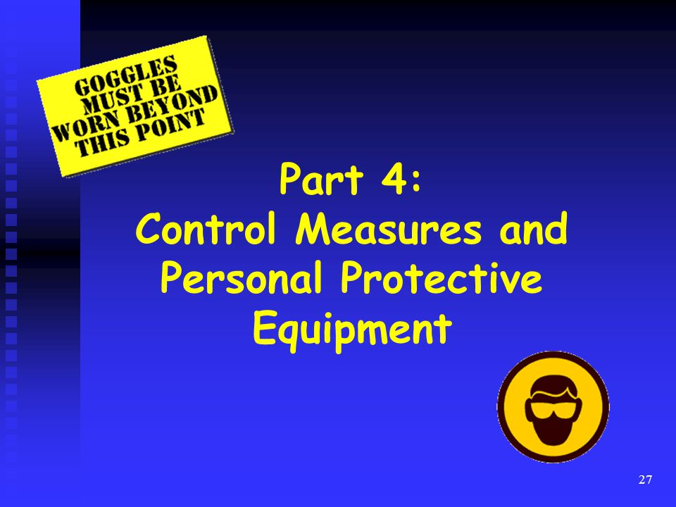 Part 4: Control Measures and Personal Protective Equipment
