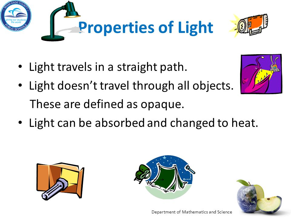 Properties of Light Light travels in a straight path.