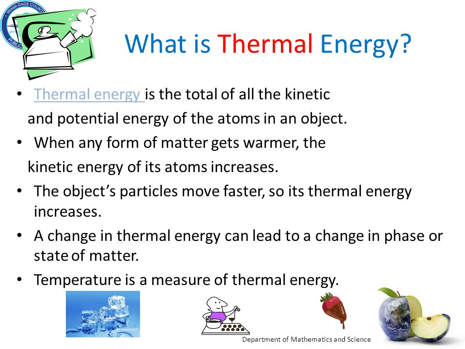 What is Thermal Energy Thermal energy is the total of all the kinetic