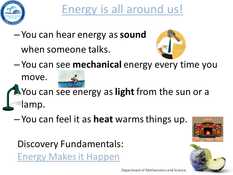 Energy is all around us! You can hear energy as sound