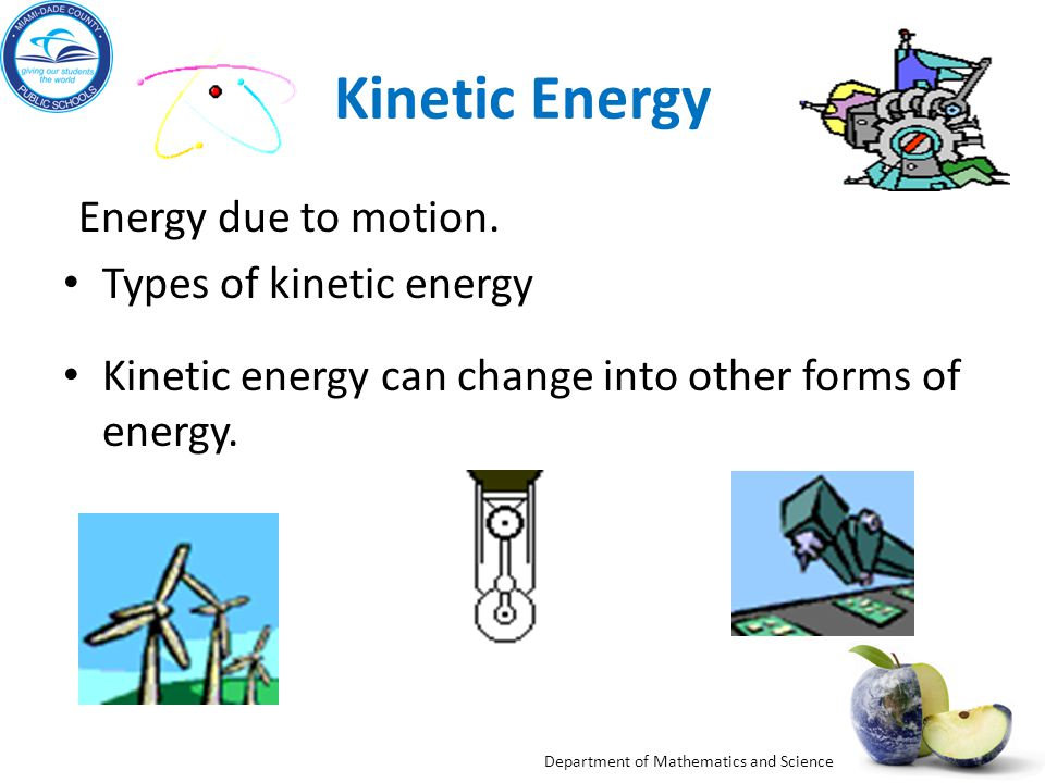 Kinetic Energy Energy due to motion. Types of kinetic energy