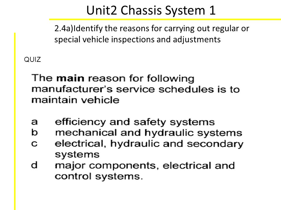 Unit2 Chassis System 1 2.4a)Identify the reasons for carrying out regular or special vehicle inspections and adjustments.