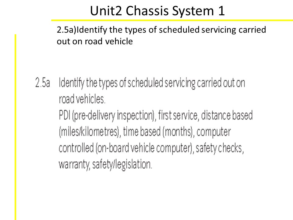 Unit2 Chassis System 1 2.5a)Identify the types of scheduled servicing carried out on road vehicle