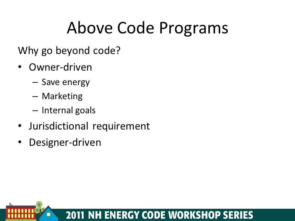 Above Code Programs Why go beyond code Owner-driven