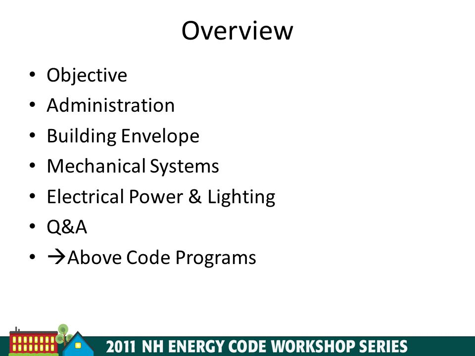 Overview Objective Administration Building Envelope Mechanical Systems