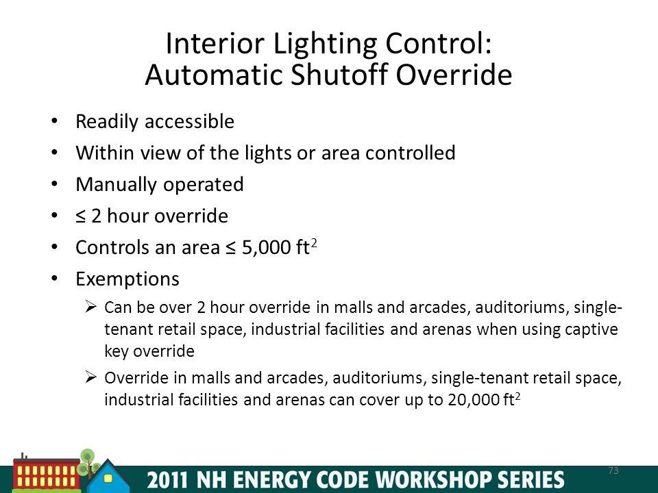 Interior Lighting Control: Automatic Shutoff Override