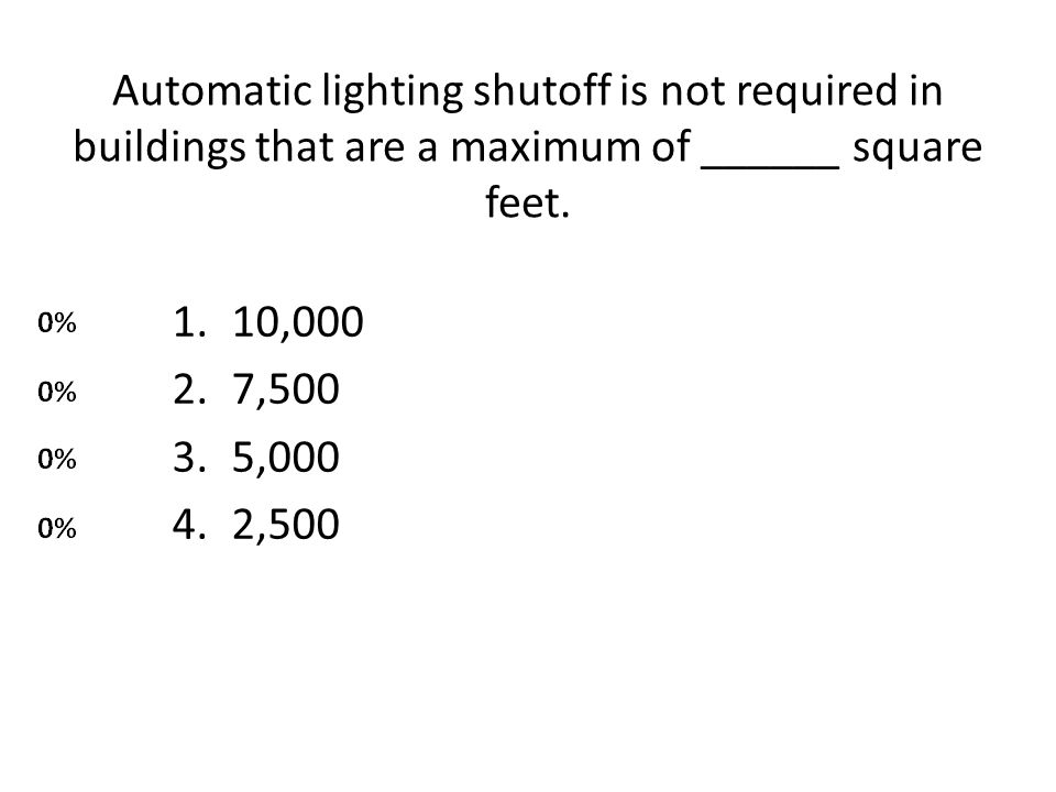 Automatic lighting shutoff is not required in buildings that are a maximum of ______ square feet.