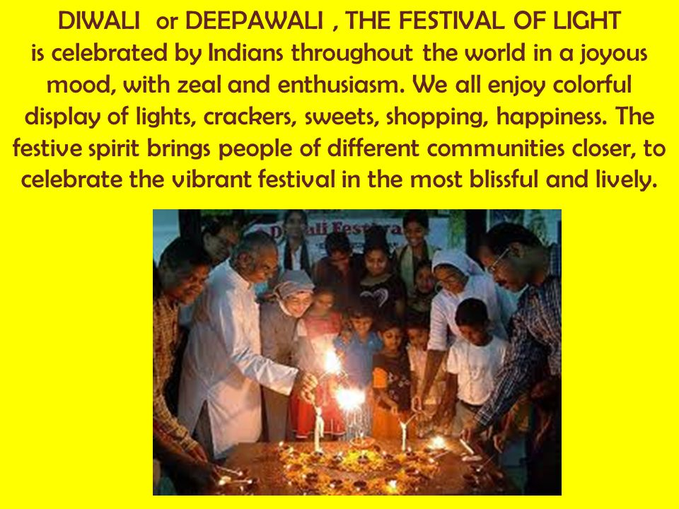 DIWALI or DEEPAWALI , THE FESTIVAL OF LIGHT