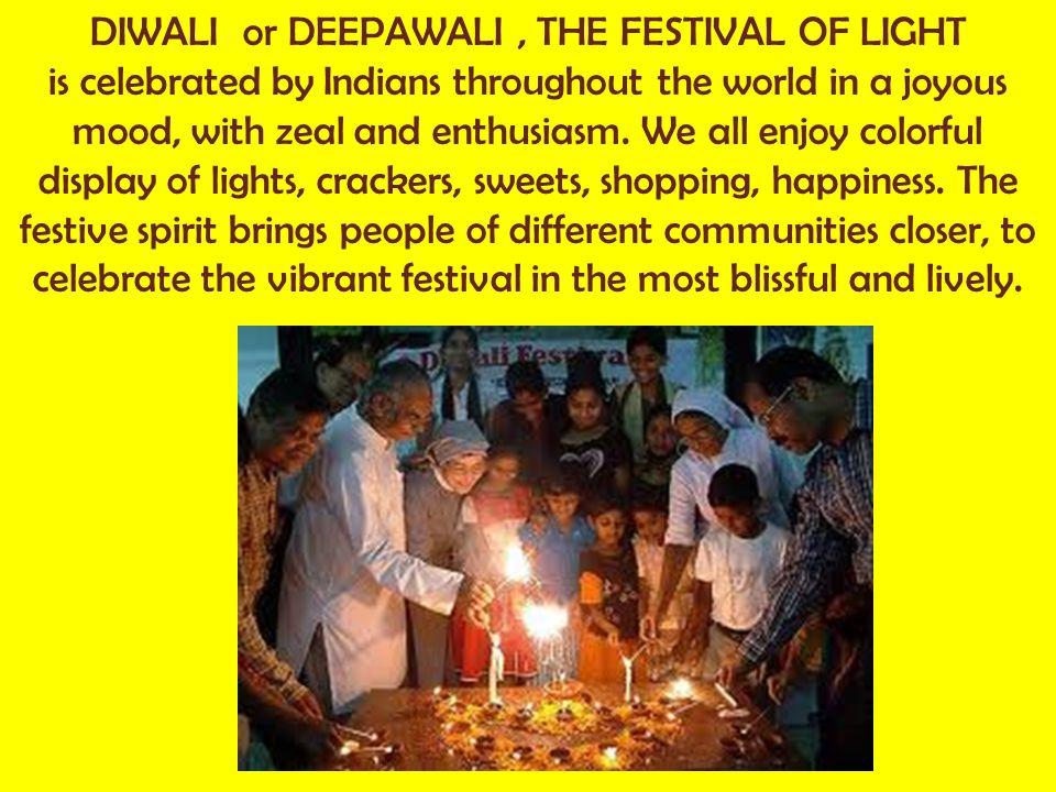 DIWALI or DEEPAWALI , THE FESTIVAL OF LIGHT