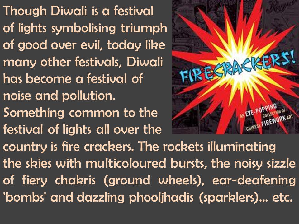 Though Diwali is a festival