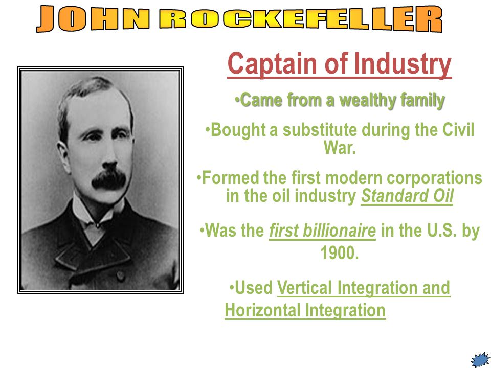 Captain of Industry Came from a wealthy family