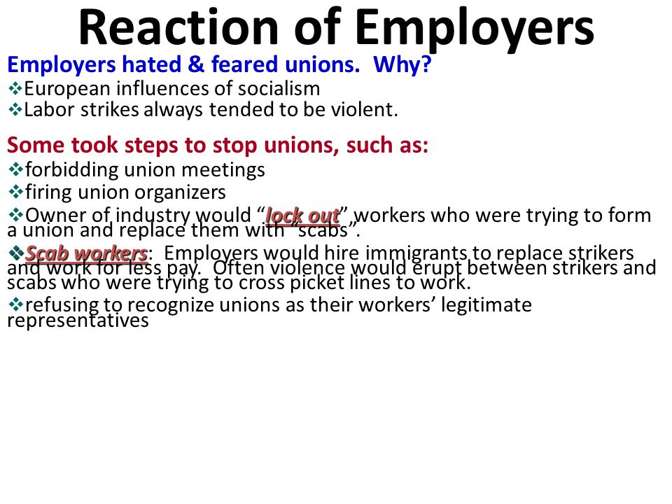 Reaction of Employers Employers hated & feared unions. Why