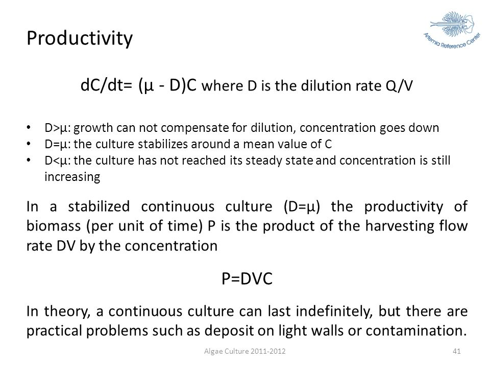dC/dt= (µ - D)C where D is the dilution rate Q/V
