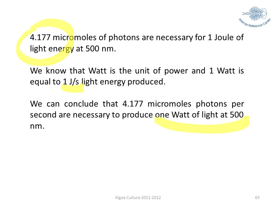 4.177 micromoles of photons are necessary for 1 Joule of light energy at 500 nm.