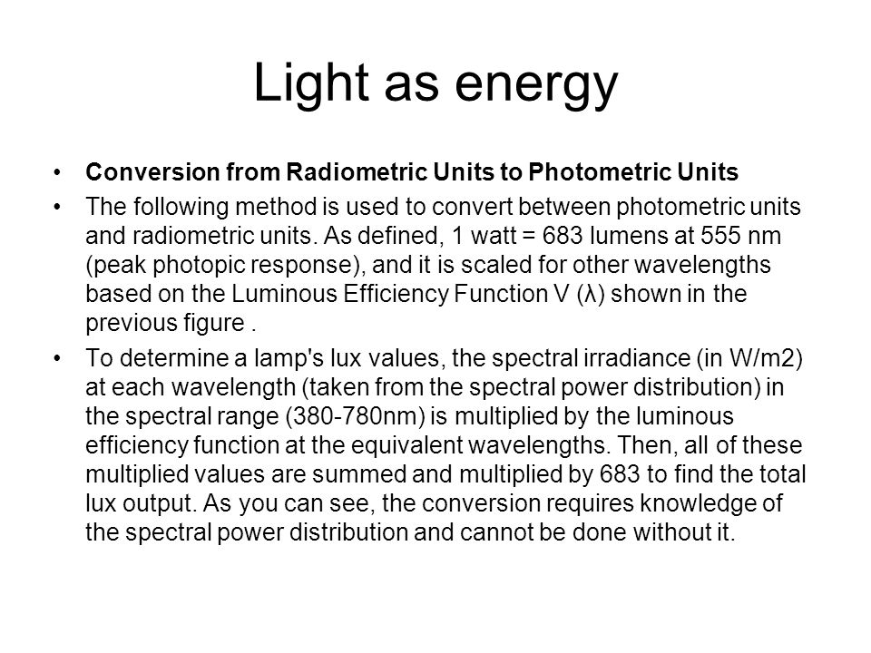 Light as energy Conversion from Radiometric Units to Photometric Units