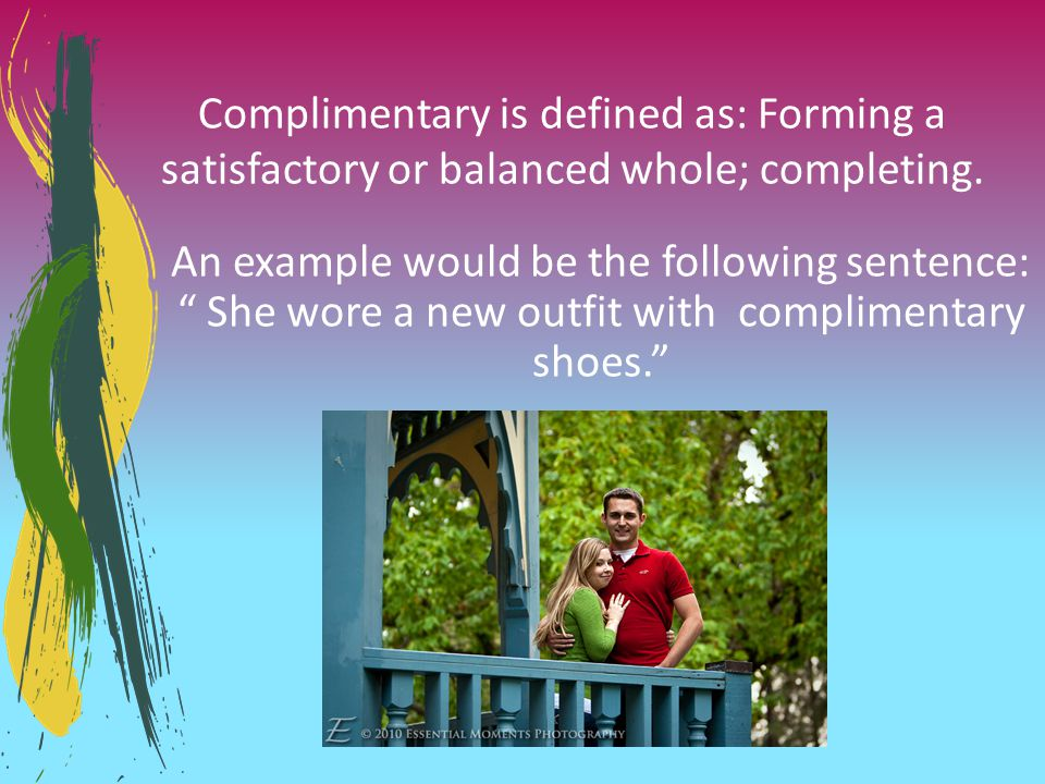 Complimentary is defined as: Forming a satisfactory or balanced whole; completing.