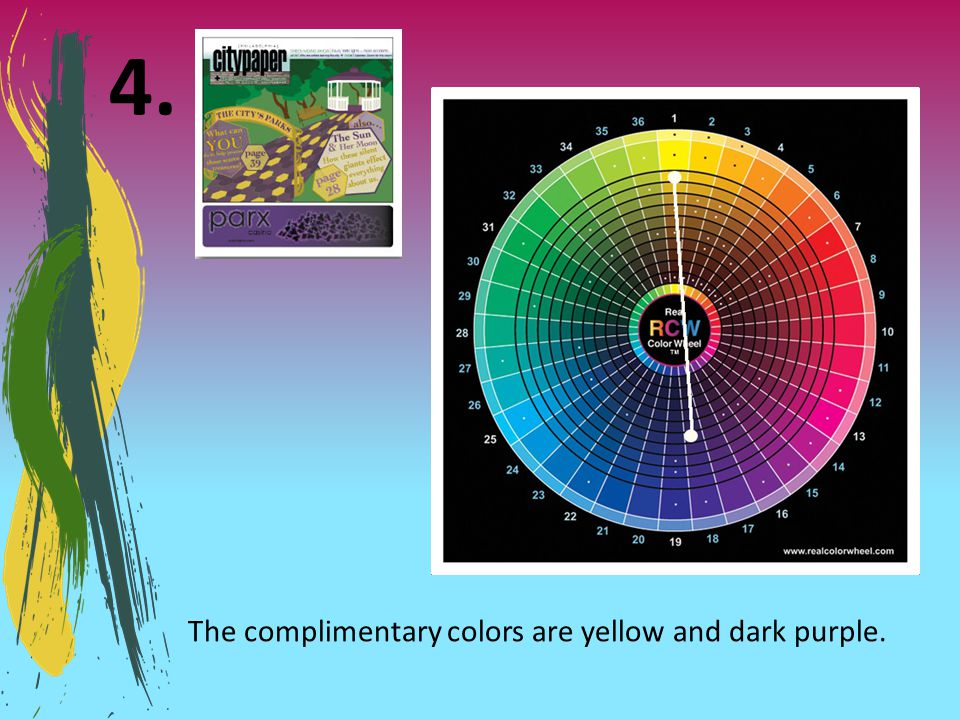 The complimentary colors are yellow and dark purple.