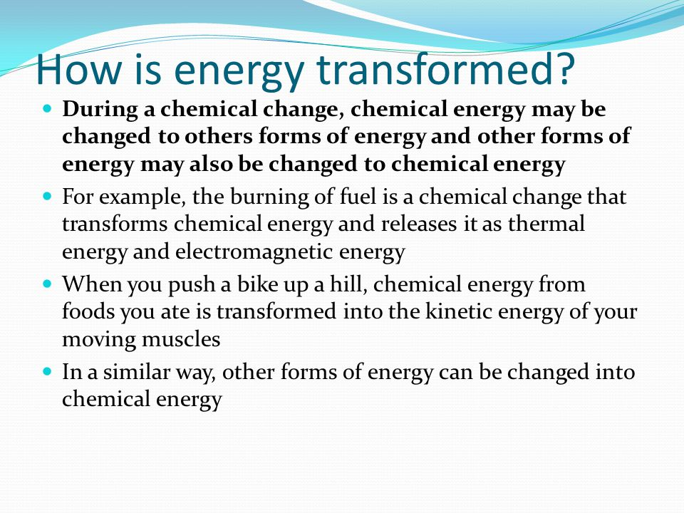 How is energy transformed