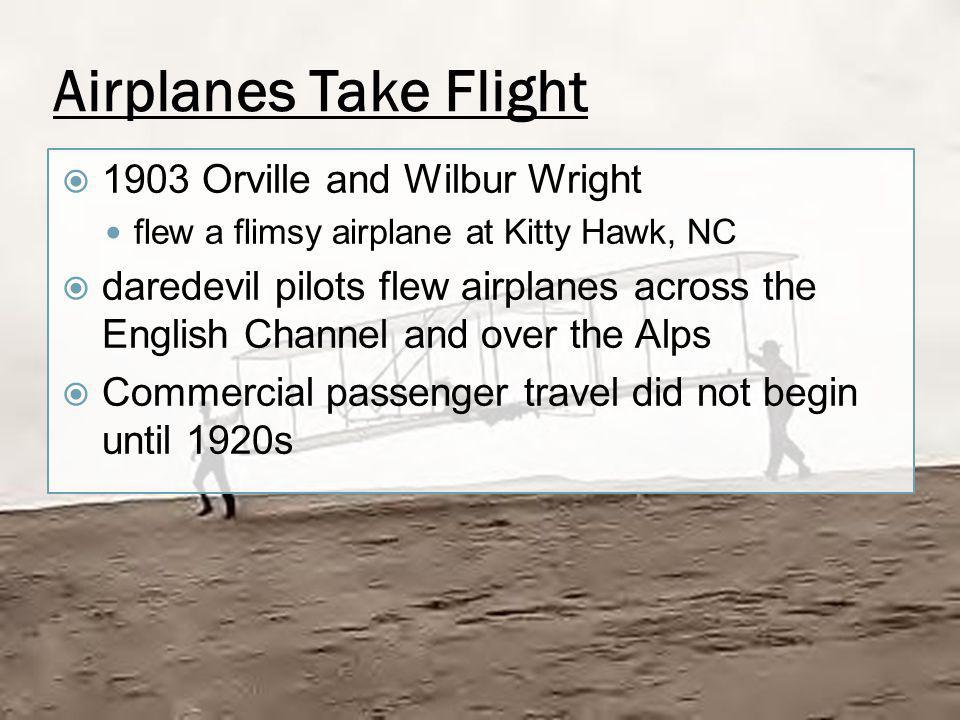 Airplanes Take Flight 1903 Orville and Wilbur Wright