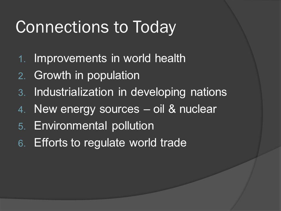 Connections to Today Improvements in world health Growth in population