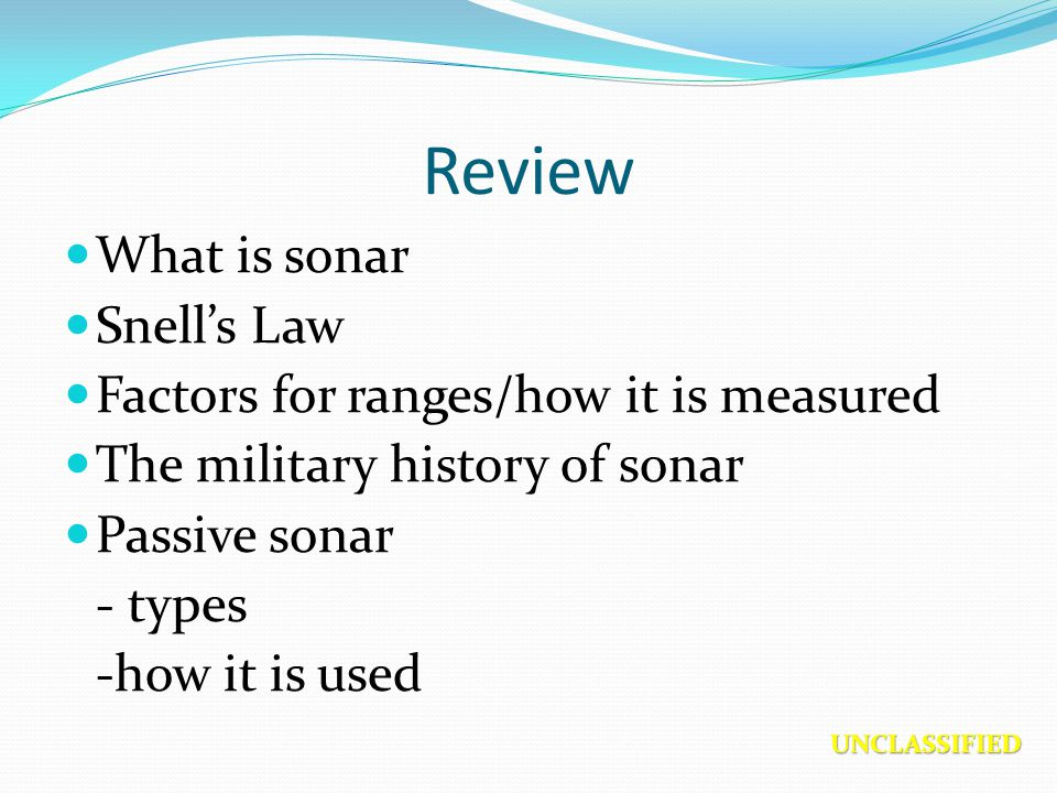 Review What is sonar Snell's Law Factors for ranges/how it is measured